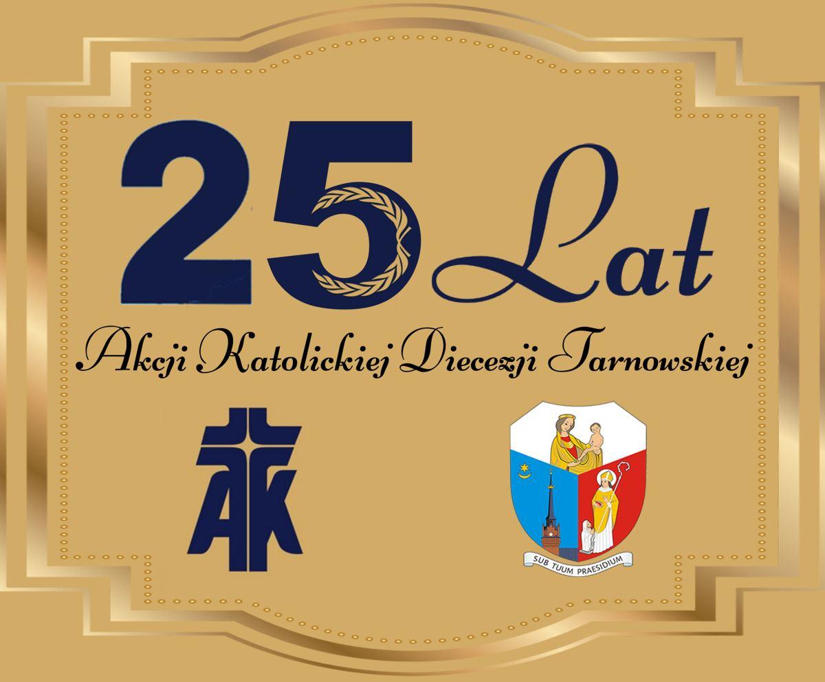 Akcja Katolicka Diecezja Tarnowska Jubileusz 25-lecia